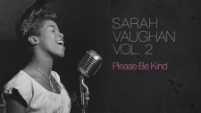 Sarah Vaughan - Please Be Kind