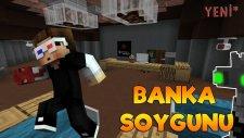 BANKA SOYGUNU - Minecraft