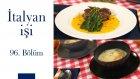 Minestrone & Carne Di Manzo Ripiena | İtalyan İşi - 96. Bölüm