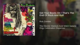 Rob Zombie - Get Your Boots On! That's the End of Rock and Roll
