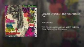Rob Zombie - Satanic Cyanide! The Killer Rocks On!
