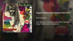 Rob Zombie - Super-Doom-Hex-Gloom, Pt. 1