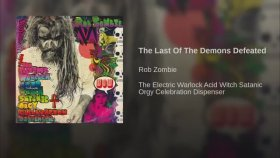 Rob Zombie - The Last of the Demons Defeated