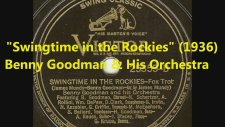 Benny Goodman & His Orchestra - Swingtime in the Rockies
