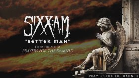 Sixx:A.M. - Better Man