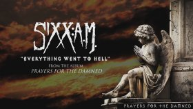 Sixx:A.M. - Everything Went to Hell