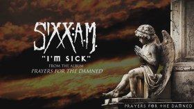 Sixx:A.M. - I'm Sick