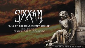 Sixx:A.M. - Rise of the Melancholy Empire