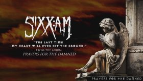 Sixx:A.M. - The Last Time (My Heart Will Ever Hit the Ground
