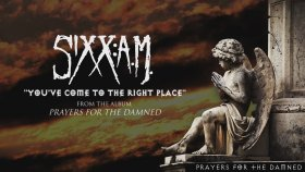 Sixx:A.M. - You Have Come to the Right Place