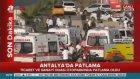 Antalya'daki Patlamadan İlk Görüntüler