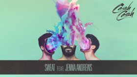 Cash Cash feat. Jenna Andrews - Sweat