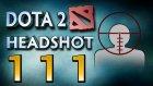 Dota 2 Headshot - Ep. 111 - Dota Sinema