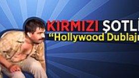Hollywood Dublajı: Kırmızı Şortli
