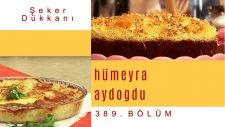 Kadayıflı ve Cevizli Sürpriz Kek & Rumeli Böreği | Şeker Dükkanı - 389. Bölüm