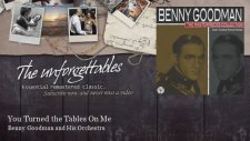 Benny Goodman & His Orchestra - You Turned the Tables On Me