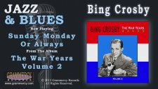 Bing Crosby - Sunday Monday Or Always