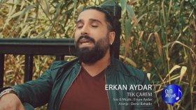 Erkan Aydar - Tek Çarem