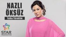 Nazlı Öksüz - Yufka Yüreklim (Official Audio)