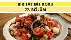 Yunan Salatası & Pidede Kuzu Şiş | Bir Tat Bir Koku - 77. Bölüm