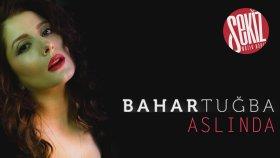 Bahar Tuğba - Aslında (Official Audio)