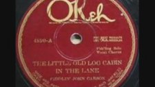 Fiddlin John Carson - The Little Old Log Cabin In The Lane