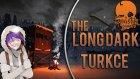 Hayvan Gibi Şiiy Yaptı / The Long Dark : Türkçe - Yeni Sezon Bölüm 17