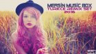 Mersin Music Box Türkçe Remix Set 2016