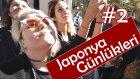 """Dede Bize """"gidin Buradan"""" Dedi Resmen! - Japonya Günlükleri #2 - Berylvenus"""