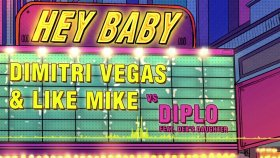 Dimitri Vegas - Like Mike Vs Diplo - Hey Baby