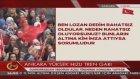 Cumhurbaşkanı Erdoğan: Lozan Dedim Rahatsız Oldular