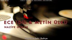 Ece İdil & Metin Ülkü - Hayalimdeki Bahçe - Popüler Türkçe Şarkılar