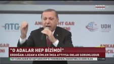 Erdoğan: Lozan'a Kimler İmza Attıysa Sorumludur