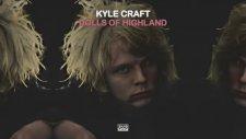 Kyle Craft - Dolls of Highland