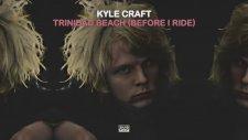 Kyle Craft - Trinidad Beach (Before I Ride)