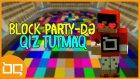 MINECRAFT: BLOCKPARTY-DE QIZ TUTMAQ