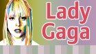 Lady Gaga Kimdir? Onu Kim Keşfetti?