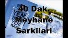 Meyhane Sarkilari -  Rakisiz Dinlemeyin!!! (Damar Karisik)