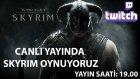 [TR] Skyrim: Special Edition oynuyor, değerlendiriyoruz! YAYIN SAATI: 19.00