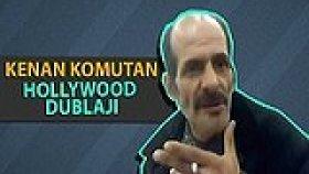 Kenan Komutan - Hollywood Dublajı