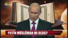 Rusya Lideri Putin Müslüman Mı Oldu?