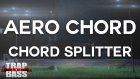 Aero Chord - Chord Splitter