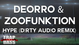 Deorro & Zoofunktion - Hype (D!rty Aud!o Remix)