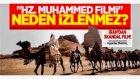"""Hz.Muhammed Filmi"" Neden İzlenmez? İran Zehiri"