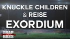 Knuckle Children & Reise - Exordium