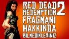 Red Dead Redemption 2 Hakkında Bilmedikleriniz