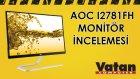 AOC I2781FH Monitör İncelemesi