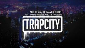 Far East Movement - Rell The Soundbender - Murder Was The Bass Ft. Kurupt
