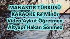 Manastırın Ortasında Karaoke Lyrics Re Minör şarkı sözü Md Altyapısı Aykut Öğretmen