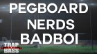 Pegboard Nerds - Badboı